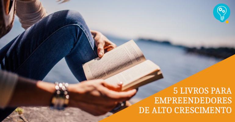 5 livros que vão transformar você e o seu negócio
