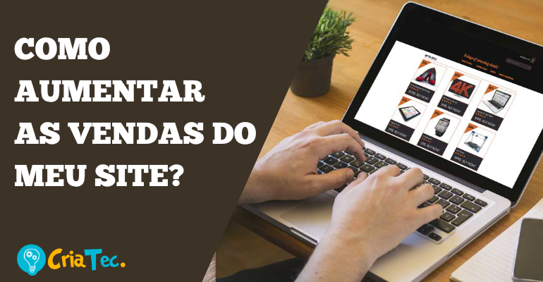 Como aumentar as vendas do meu site e-commerce